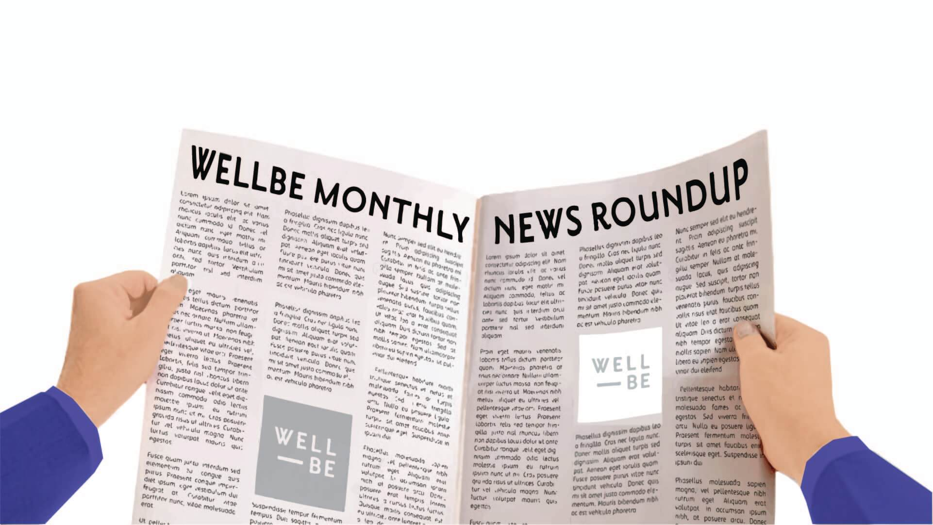 WellBe monthly health and wellness news roundup